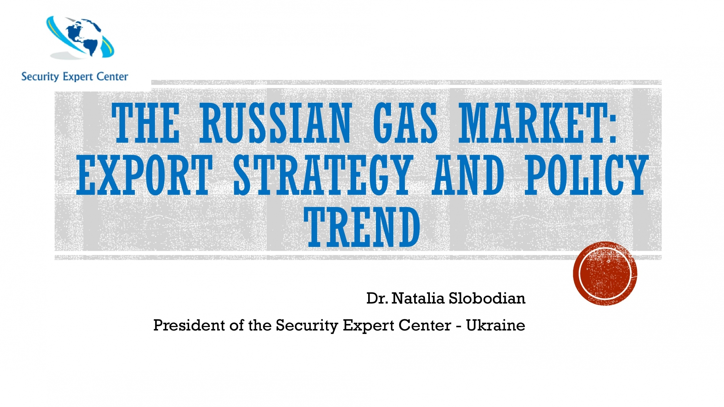 Russian Gas Market: Export Strategy and Policy Trends